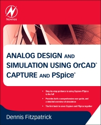 Analog Design and Simulation using OrCAD Capture and PSpice, 1st Edition,Dennis Fitzpatrick,ISBN9780080970950