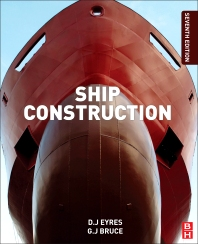Ship Construction, 7th Edition,George Bruce,David Eyres,ISBN9780080972398
