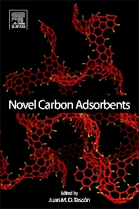 Novel Carbon Adsorbents, 1st Edition,Juan M.D. Tascón,ISBN9780080977447