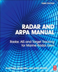 Radar and ARPA Manual, 3rd Edition,Alan Bole,W O Dineley,Alan Wall,ISBN9780080977522