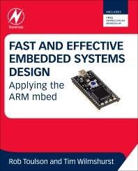 Fast and Effective Embedded Systems Design, 1st Edition,Rob Toulson,Tim Wilmshurst,ISBN9780080977683