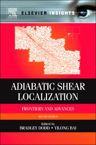 Adiabatic Shear Localization, 2nd Edition,Bradley Dodd,Yilong Bai,ISBN9780080977812