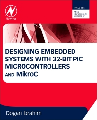 Cover image for Designing Embedded Systems with 32-Bit PIC Microcontrollers and MikroC