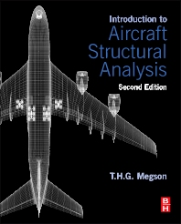 Introduction to Aircraft Structural Analysis, 2nd Edition,T.H.G. Megson,ISBN9780080982014