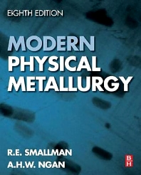 Modern Physical Metallurgy, 8th Edition,R. E. Smallman,A.H.W. Ngan,ISBN9780080982045