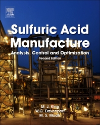 Sulfuric Acid Manufacture, 2nd Edition,Matt King,Michael Moats,William Davenport,ISBN9780080982205