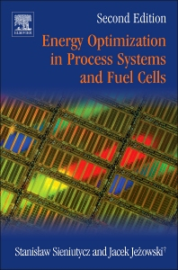 Energy Optimization in Process Systems and Fuel Cells - 2nd Edition - ISBN: 9780080982212, 9780080982274
