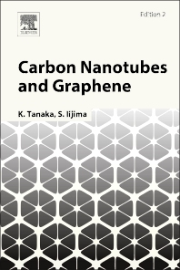 Carbon Nanotubes and Graphene, 2nd Edition,K. Tanaka,S. Iijima,ISBN9780080982328