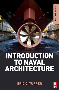 Introduction to Naval Architecture, 5th Edition,E. C. Tupper,ISBN9780080982373
