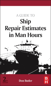 A Guide to Ship Repair Estimates in Man-hours, 2nd Edition,Don Butler,ISBN9780080982625