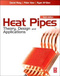 Heat Pipes, 6th Edition,David Reay,Ryan McGlen,Peter Kew,ISBN9780080982663