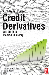 An Introduction to Credit Derivatives, 2nd Edition,Moorad Choudhry,ISBN9780080982953