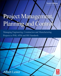 Project Management, Planning and Control, 6th Edition,Albert Lester,ISBN9780080983240