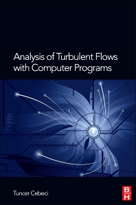 Analysis of Turbulent Flows with Computer Programs, 3rd Edition,Tuncer Cebeci,ISBN9780080983356