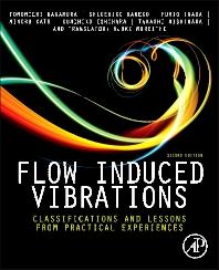Flow-Induced Vibrations, 2nd Edition,Tomomichi Nakamura,Shigehiko Kaneko,Fumio Inada,Minoru Kato,Kunihiko Ishihara,Takashi Nishihara,Njuki Mureithi,Mikael Langthjem,ISBN9780080983523