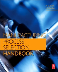 Manufacturing Process Selection Handbook - 1st Edition - ISBN: 9780080993607, 9780080993577
