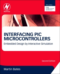 Interfacing PIC Microcontrollers, 2nd Edition,Martin Bates,ISBN9780080993638