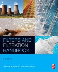 Filters and Filtration Handbook, 6th Edition,Trevor Sparks,George Chase,ISBN9780080993966