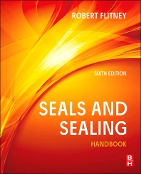 Seals and Sealing Handbook, 6th Edition,Robert Flitney,ISBN9780080994161