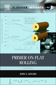 Primer on Flat Rolling, 2nd Edition,John Lenard,ISBN9780080994185