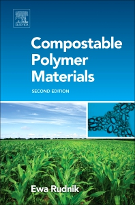 Compostable Polymer Materials - 2nd Edition - ISBN: 9780080994383, 9780080994420