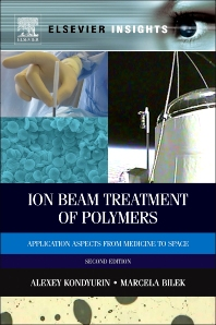 Ion Beam Treatment of Polymers, 2nd Edition,Alexey Kondyurin,Marcela Bilek,ISBN9780080994451