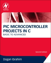 PIC Microcontroller Projects in C, 2nd Edition,Dogan Ibrahim,ISBN9780080999241