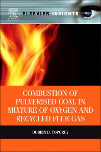 Cover image for Combustion of Pulverised Coal in a Mixture of Oxygen and Recycled Flue Gas