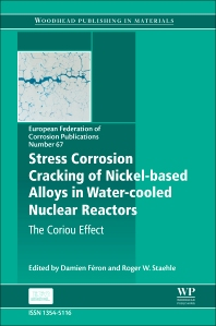 Stress Corrosion Cracking of Nickel Based Alloys in Water-cooled Nuclear Reactors - 1st Edition - ISBN: 9780081000496, 9780081000625