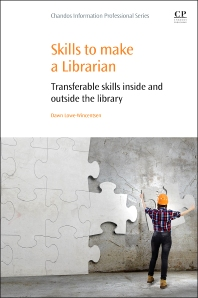 Skills to Make a Librarian - 1st Edition - ISBN: 9780081000632, 9780081000656
