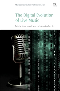 The Digital Evolution of Live Music - 1st Edition - ISBN: 9780081000670, 9780081000700