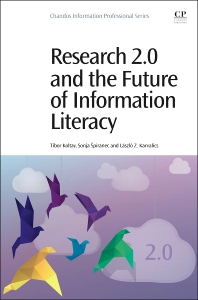 Research 2.0 and the Future of Information Literacy - 1st Edition - ISBN: 9780081000755, 9780081000892