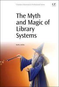 Cover image for The Myth and Magic of Library Systems