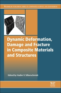 Cover image for Dynamic Deformation, Damage and Fracture in Composite Materials and Structures