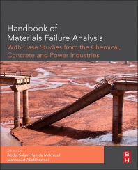 Cover image for Handbook of Materials Failure Analysis with Case Studies from the Chemicals, Concrete and Power Industries