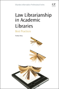 Law Librarianship in Academic Libraries - 1st Edition - ISBN: 9780081001448, 9780081001790