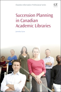 Succession Planning in Canadian Academic Libraries - 1st Edition - ISBN: 9780081001462, 9780128023723