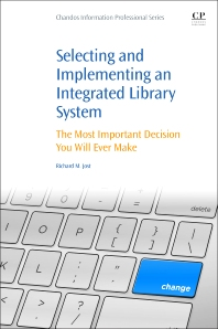 Selecting and Implementing an Integrated Library System - 1st Edition - ISBN: 9780081001530, 9780081002162