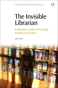 The Invisible Librarian - 1st Edition - ISBN: 9780081001714, 9780081001745