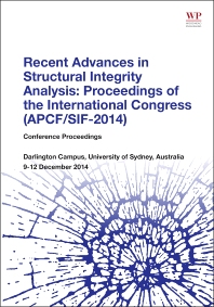 Cover image for Recent Advances in Structural Integrity Analysis - Proceedings of the International Congress (APCF/SIF-2014)