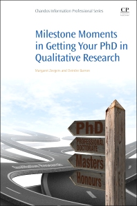 Milestone Moments in Getting your PhD in Qualitative Research - 1st Edition - ISBN: 9780081002315, 9780081002582