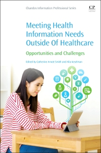 Meeting Health Information Needs Outside Of Healthcare - 1st Edition - ISBN: 9780081002483, 9780081002599