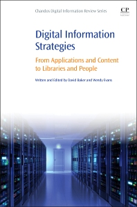 Digital Information Strategies - 1st Edition - ISBN: 9780081002513, 9780081002674