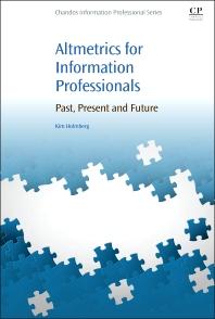 Altmetrics for Information Professionals - 1st Edition - ISBN: 9780081002735, 9780081002773