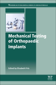Cover image for Mechanical Testing of Orthopaedic Implants