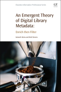 Cover image for An Emergent Theory of Digital Library Metadata