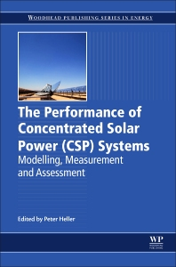 The Performance of Concentrated Solar Power (CSP) Systems - 1st Edition - ISBN: 9780081004470, 9780081004487