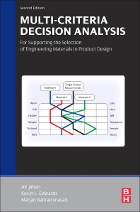 Multi-criteria Decision Analysis for Supporting the Selection of Engineering Materials in Product Design, 2nd Edition,Ali Jahan,Kevin Edwards,Marjan Bahraminasab,ISBN9780081005361