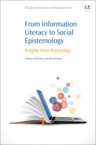 From Information Literacy to Social Epistemology - 1st Edition - ISBN: 9780081005453, 9780081005484