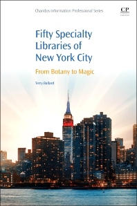50 Specialty Libraries of New York City - 1st Edition - ISBN: 9780081005545, 9780081005606